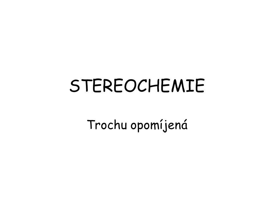 STEREOCHEMIE Trochu opomíjená