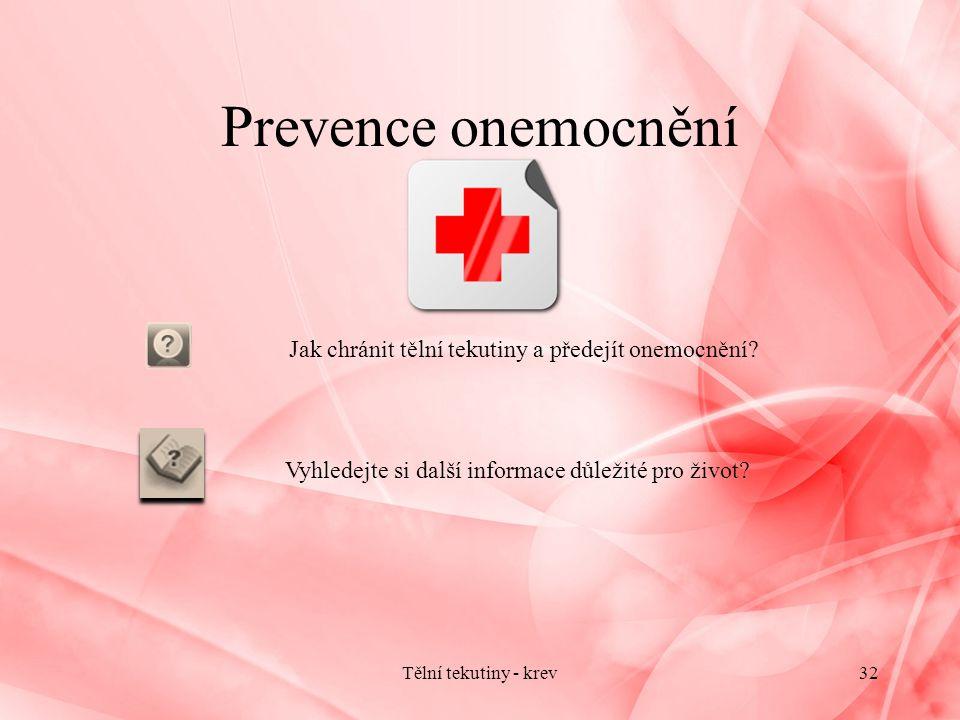 Tělní tekutiny - krev32 Jak chránit tělní tekutiny a předejít onemocnění.