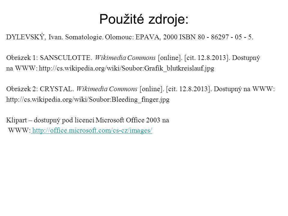 Použité zdroje: DYLEVSKÝ, Ivan. Somatologie. Olomouc: EPAVA, 2000 ISBN 80 - 86297 - 05 - 5. Obrázek 1: SANSCULOTTE. Wikimedia Commons [online]. [cit.