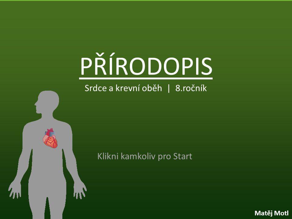 1. Co obsaženo v krvi ? a) Krvinky b) Destičky c) Chlopně d) Plazma není