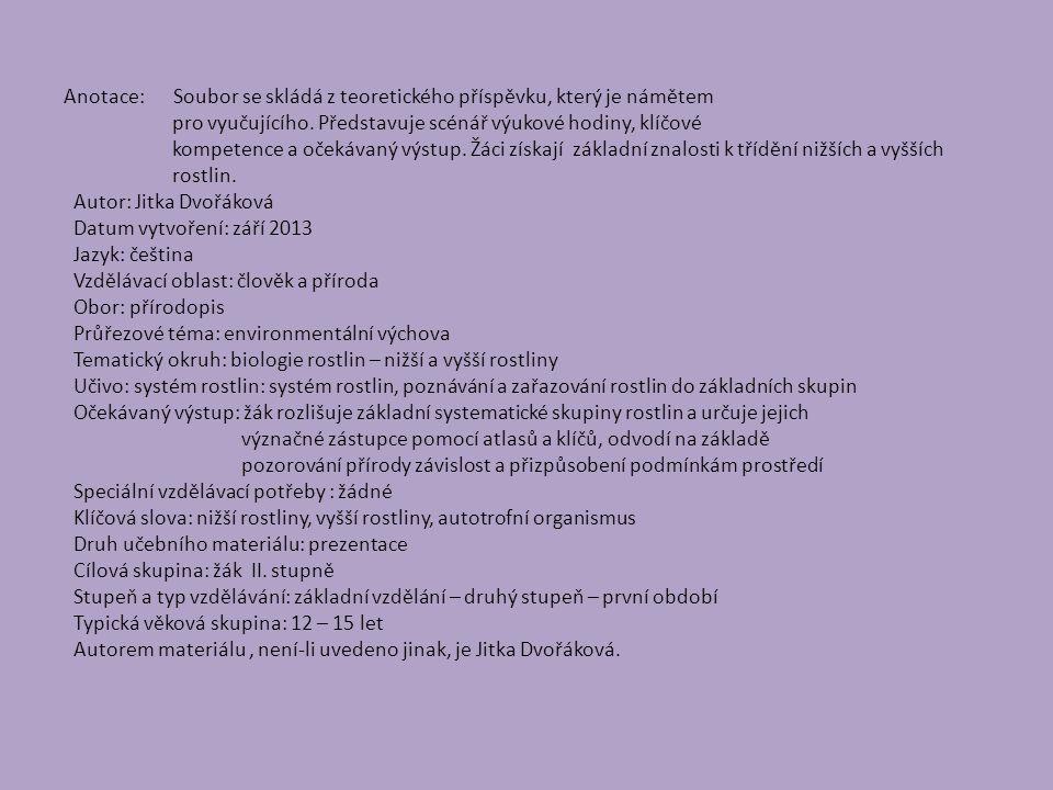 Anotace: Soubor se skládá z teoretického příspěvku, který je námětem pro vyučujícího. Představuje scénář výukové hodiny, klíčové kompetence a očekávan
