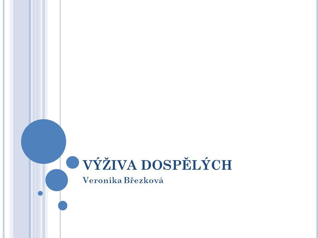 VÝŽIVA DOSPĚLÝCH Veronika Březková