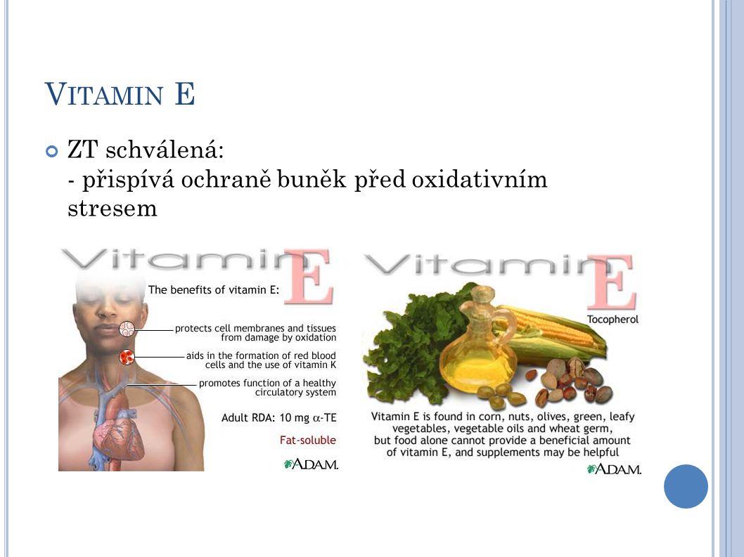 V ITAMIN E ZT schválená: - přispívá ochraně buněk před oxidativním stresem