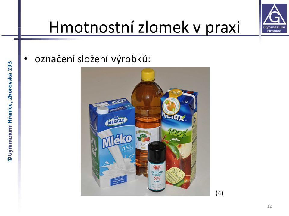 Hmotnostní zlomek v praxi označení složení výrobků: 12 ©Gymnázium Hranice, Zborovská 293 (4)