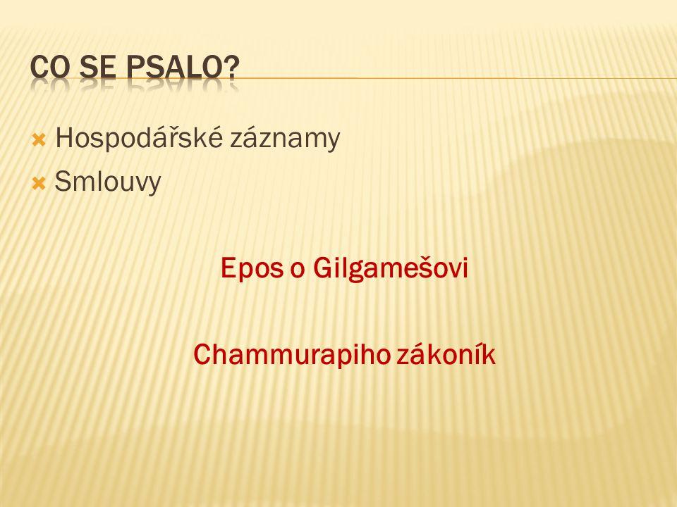  Hospodářské záznamy  Smlouvy Epos o Gilgamešovi Chammurapiho zákoník