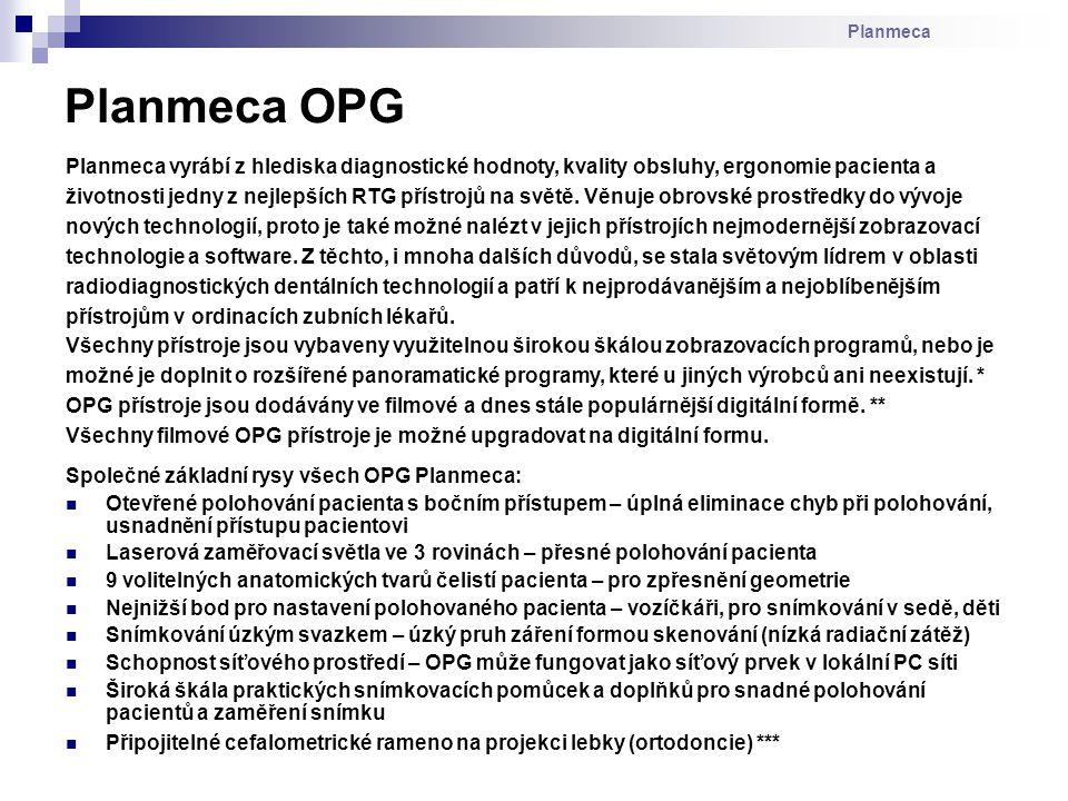 Zobrazovací programy (základ) - Standardní OP snímek - Pediatrický OP snímek - Sinus (rotační) - Čelistní klouby LAT i PA projekce (dvojitá) Balíček nadstandardních programů (příplatek) - Bite-wing program - Interproximální program - Úprava ortogonálnosti - Cross-section = příčné zobrazení v molární a premolární oblasti a v oblasti čelistních kloubů Není možné cefalo na projekci lebky (ortodoncie) Není možný upgrade na 3D Planmeca ProOne