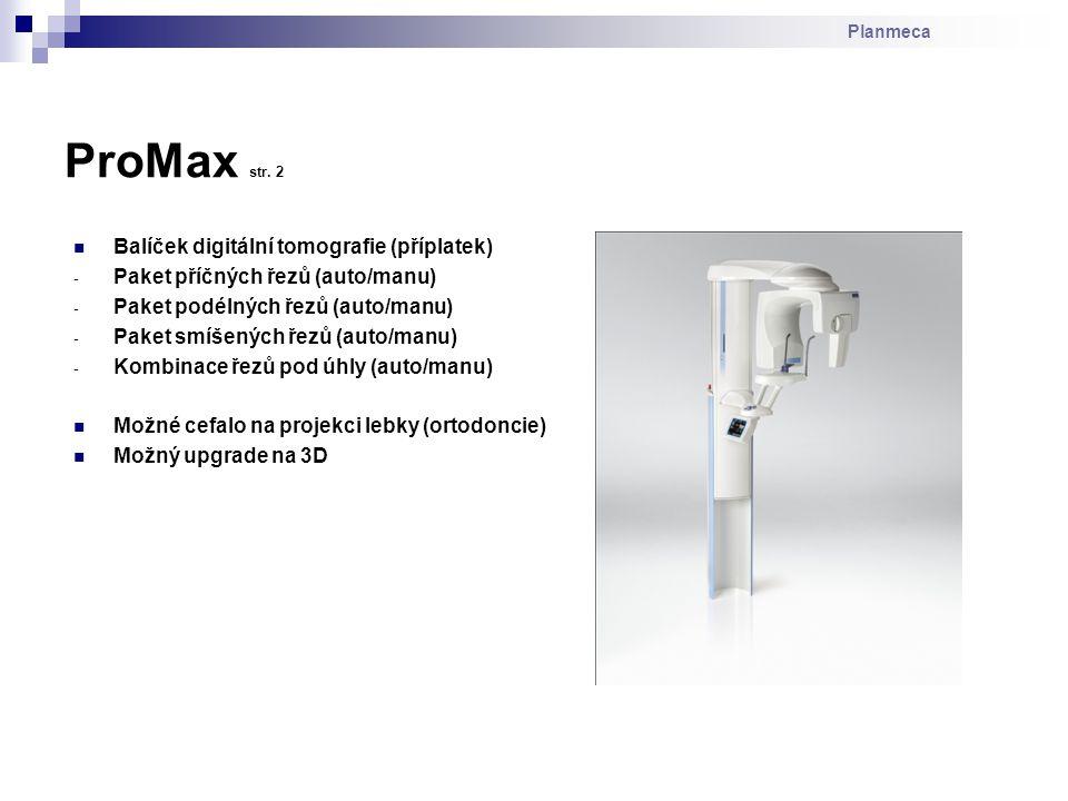 Planmeca ProMax str. 2 Balíček digitální tomografie (příplatek) - Paket příčných řezů (auto/manu) - Paket podélných řezů (auto/manu) - Paket smíšených