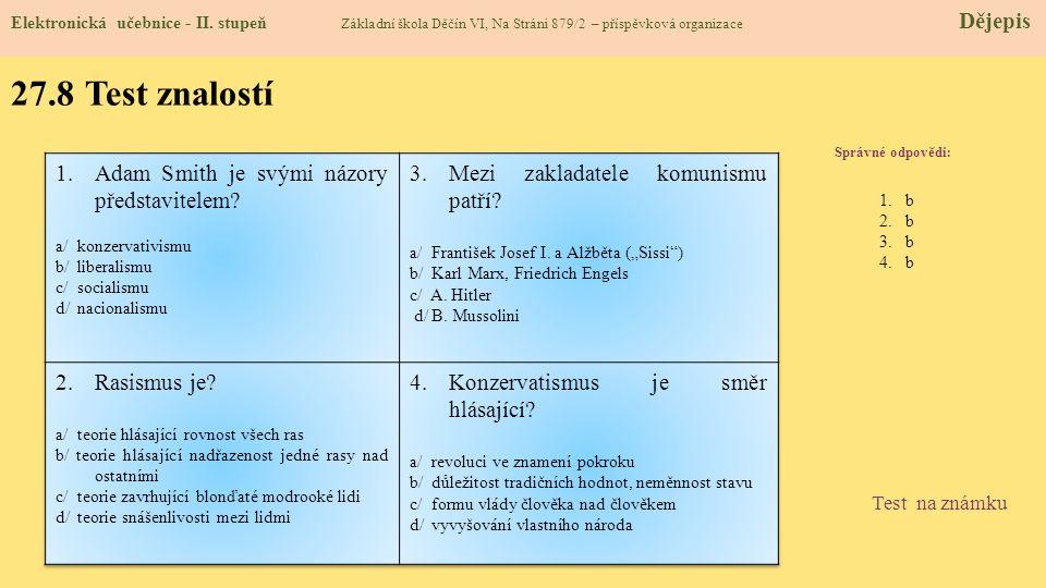 27.8 Test znalostí Správné odpovědi : 1.b 2.b 3.b 4.b Test na známku Elektronická učebnice - II.