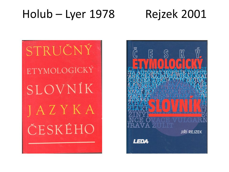 Holub – Lyer 1978 Rejzek 2001
