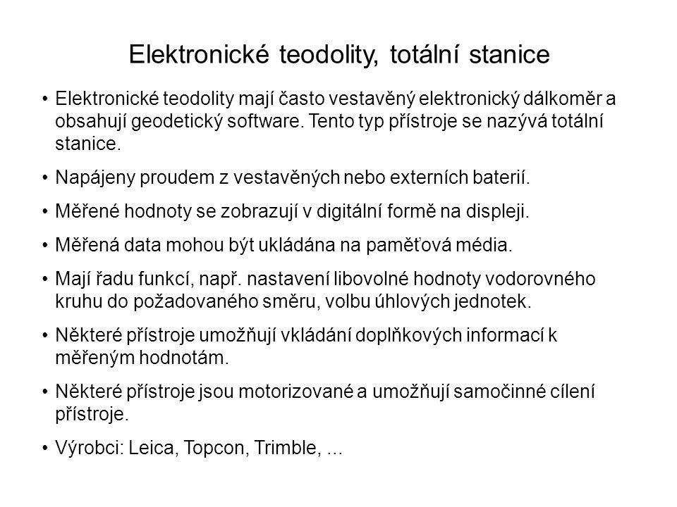 Elektronické teodolity, totální stanice Elektronické teodolity mají často vestavěný elektronický dálkoměr a obsahují geodetický software. Tento typ př