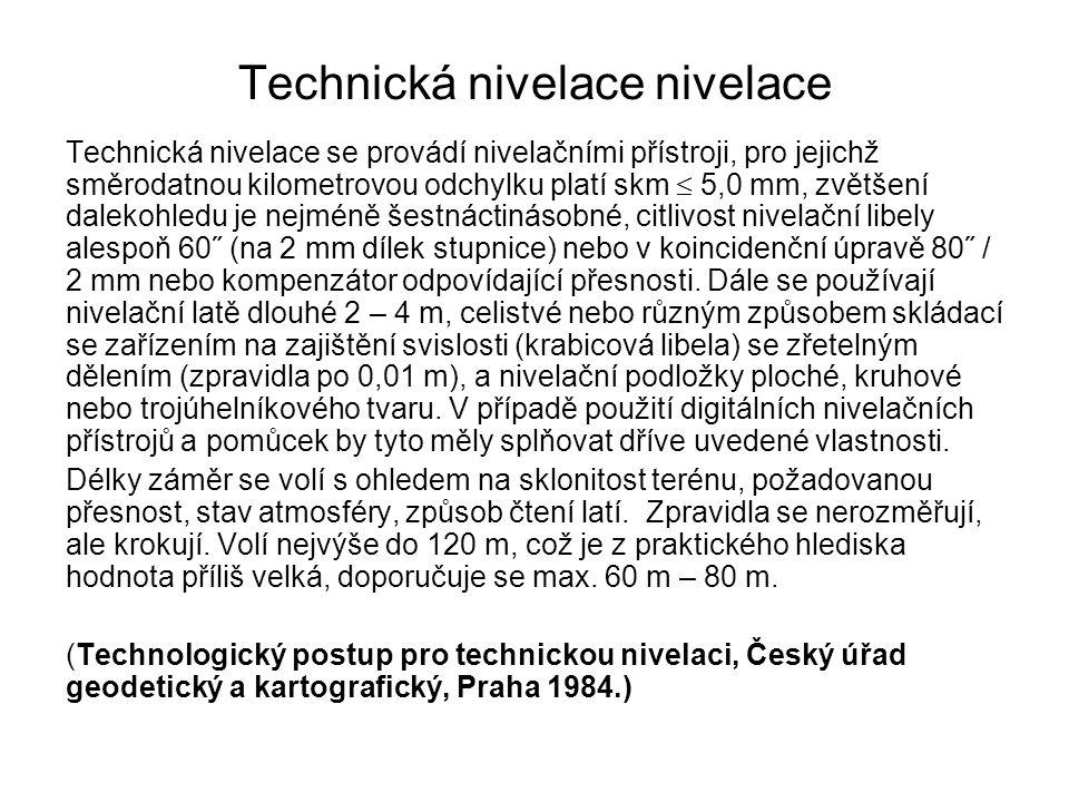 Technická nivelace nivelace Technická nivelace se provádí nivelačními přístroji, pro jejichž směrodatnou kilometrovou odchylku platí skm  5,0 mm, zvě
