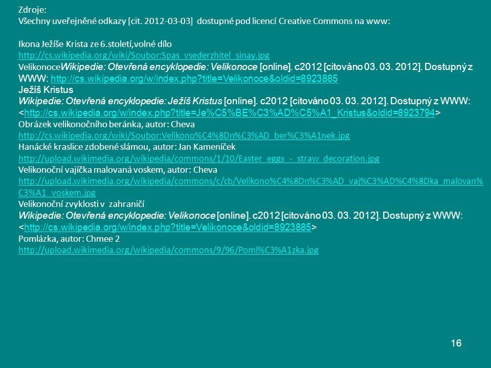 Zdroje: Všechny uveřejněné odkazy [cit. 2012-03-03] dostupné pod licencí Creative Commons na www: Ikona Ježíše Krista ze 6.století,volné dílo http://c