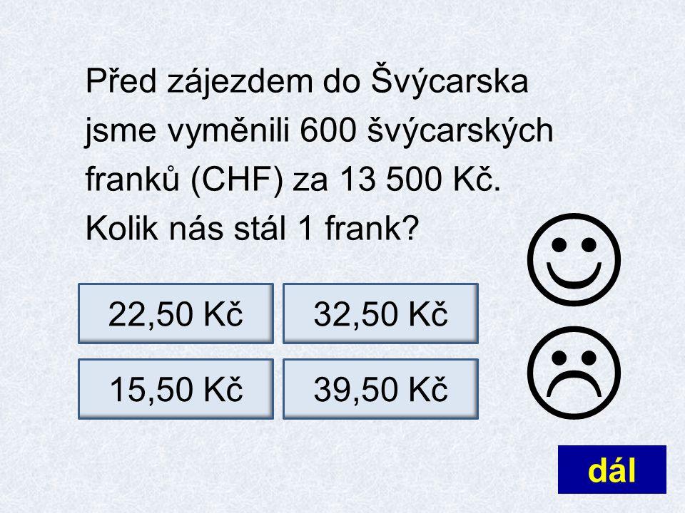 Před zájezdem do Švýcarska jsme vyměnili 600 švýcarských franků (CHF) za 13 500 Kč.