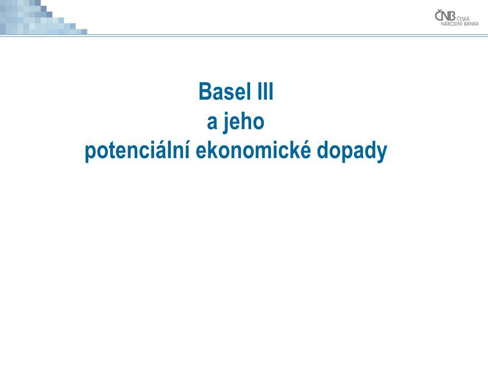 Basel III a jeho potenciální ekonomické dopady