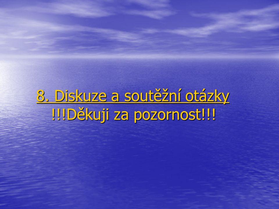 8. Diskuze a soutěžní otázky !!!Děkuji za pozornost!!.