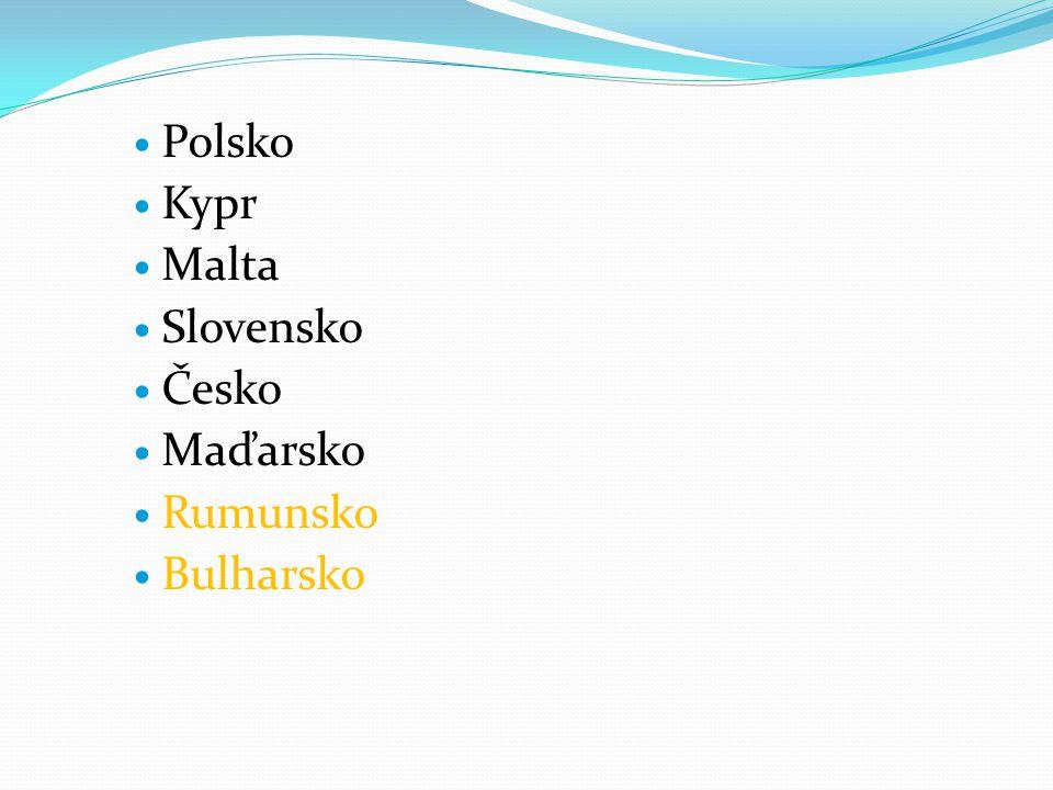 Polsko Kypr Malta Slovensko Česko Maďarsko Rumunsko Bulharsko