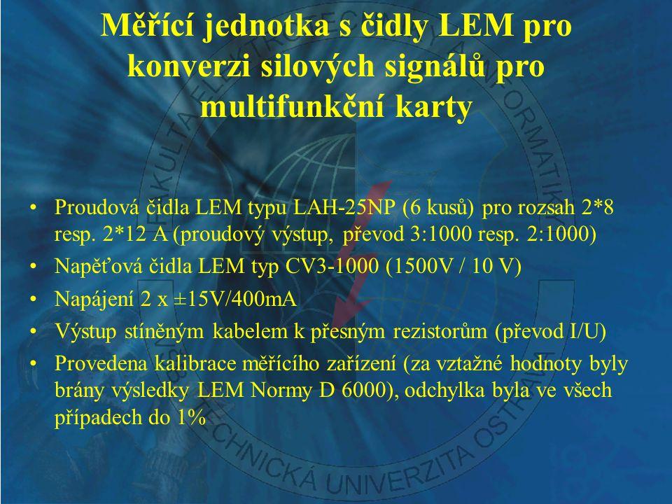 Měřící jednotka s čidly LEM pro konverzi silových signálů pro multifunkční karty Proudová čidla LEM typu LAH-25NP (6 kusů) pro rozsah 2*8 resp. 2*12 A
