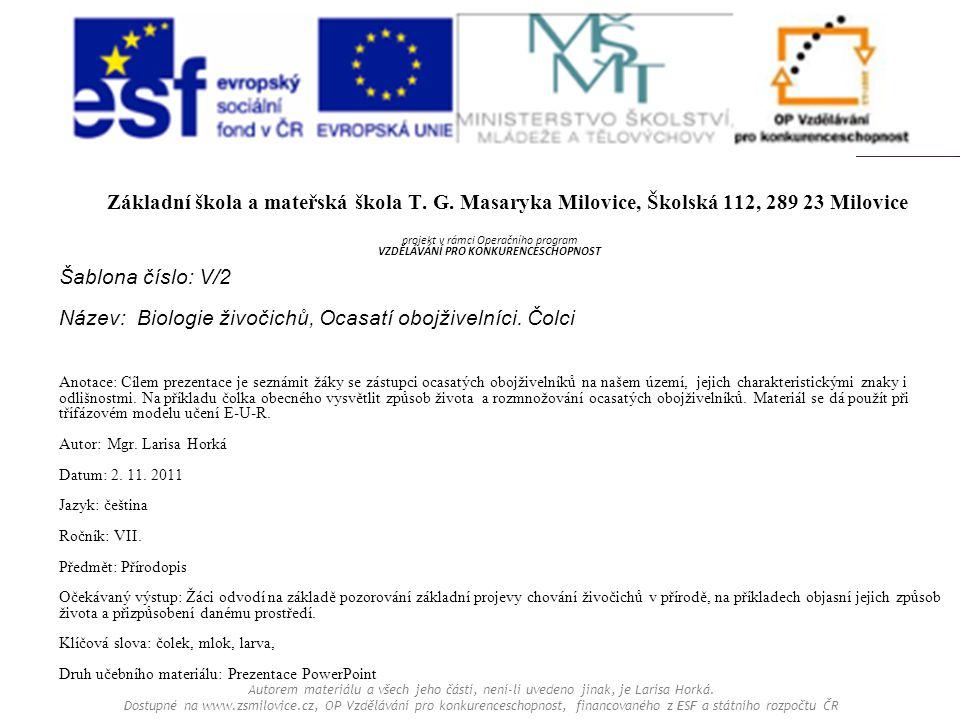 Autorem materiálu a všech jeho částí, není- li uvedeno jinak, je Larisa Horká. Dostupné na www.zsmilovice.cz, OP Vzdělávání pro konkurenceschopnost, f