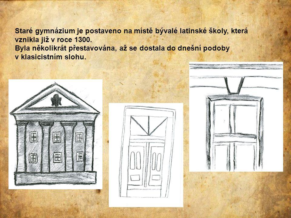 Staré gymnázium je postaveno na místě bývalé latinské školy, která vznikla již v roce 1300.
