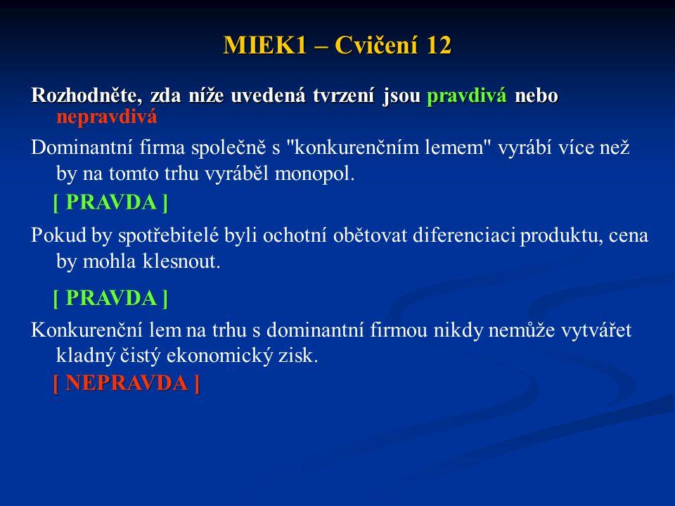 MIEK1 – Cvičení 12 Rozhodněte, zda níže uvedená tvrzení jsou pravdivá nebo Rozhodněte, zda níže uvedená tvrzení jsou pravdivá nebo nepravdivá Dominant