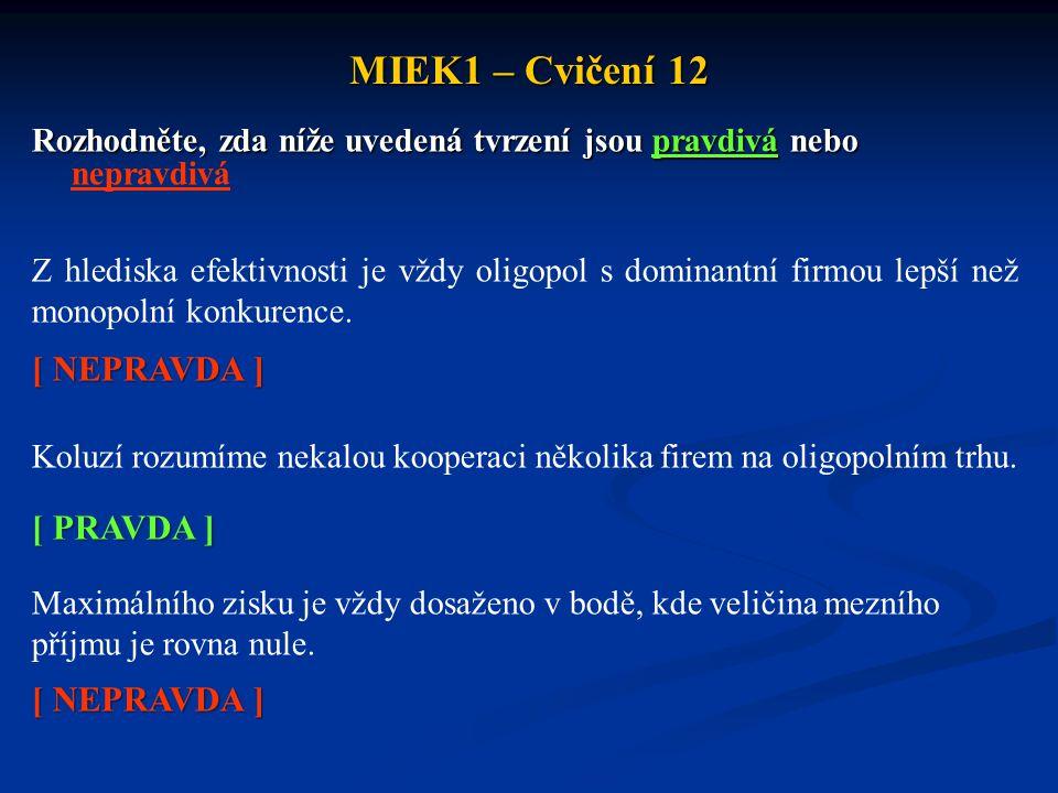 MIEK1 – Cvičení 12 Rozhodněte, zda níže uvedená tvrzení jsou pravdivá nebo Rozhodněte, zda níže uvedená tvrzení jsou pravdivá nebo nepravdivá Z hledis