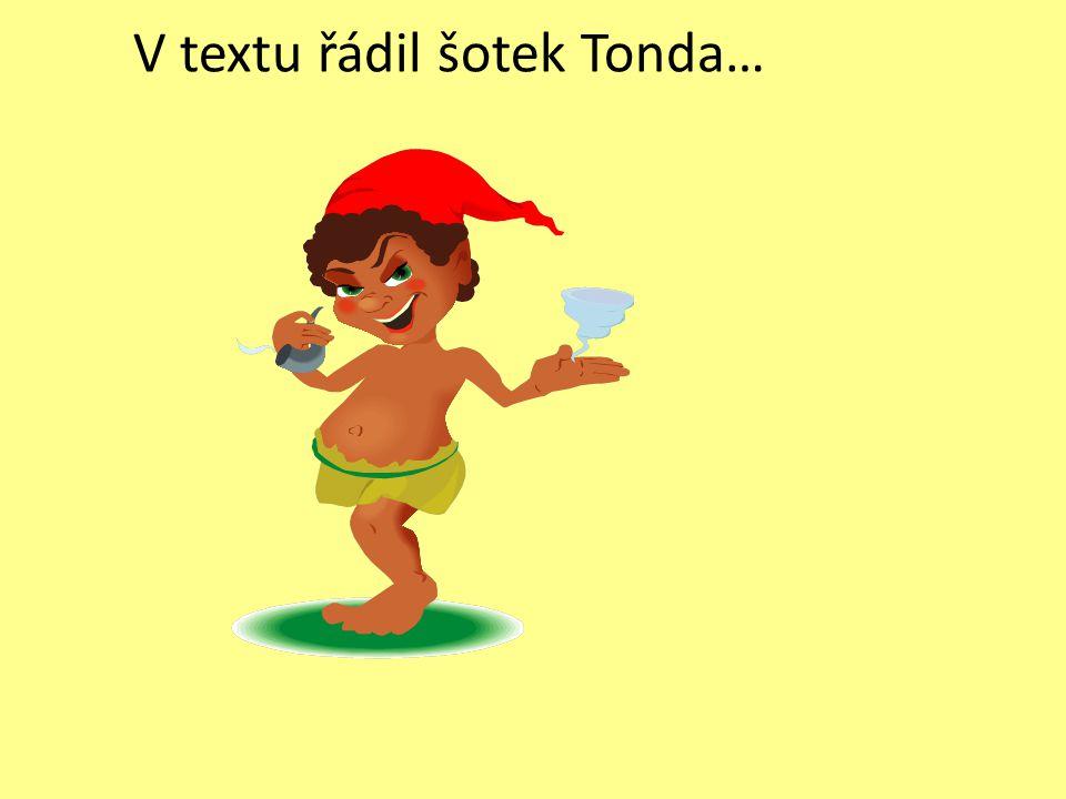V textu řádil šotek Tonda…