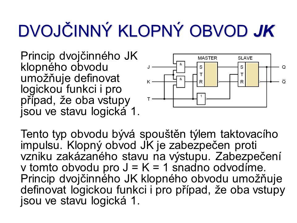 Princip dvojčinného JK klopného obvodu umožňuje definovat logickou funkci i pro případ, že oba vstupy jsou ve stavu logická 1.