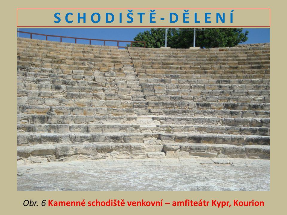 S C H O D I Š T Ě - D Ě L E N Í Obr. 6 Kamenné schodiště venkovní – amfiteátr Kypr, Kourion