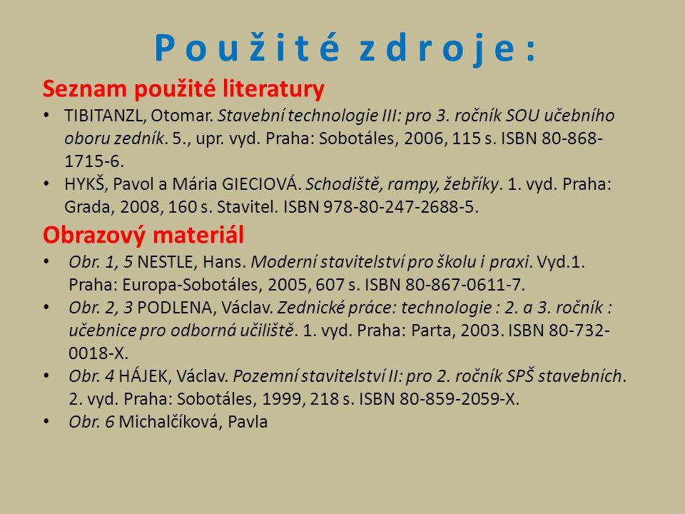 P o u ž i t é z d r o j e : Seznam použité literatury TIBITANZL, Otomar.