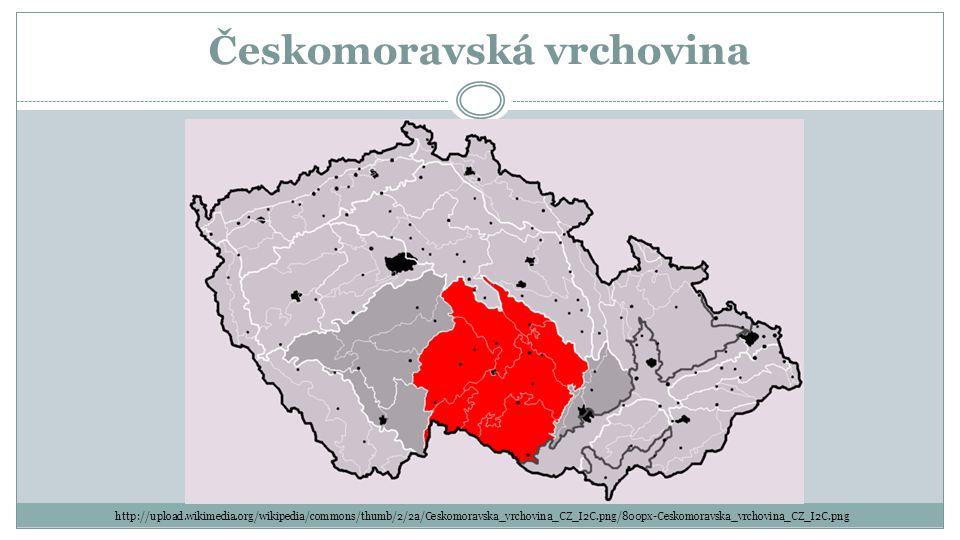 Českomoravská vrchovina http://upload.wikimedia.org/wikipedia/commons/thumb/2/2a/Ceskomoravska_vrchovina_CZ_I2C.png/800px-Ceskomoravska_vrchovina_CZ_I
