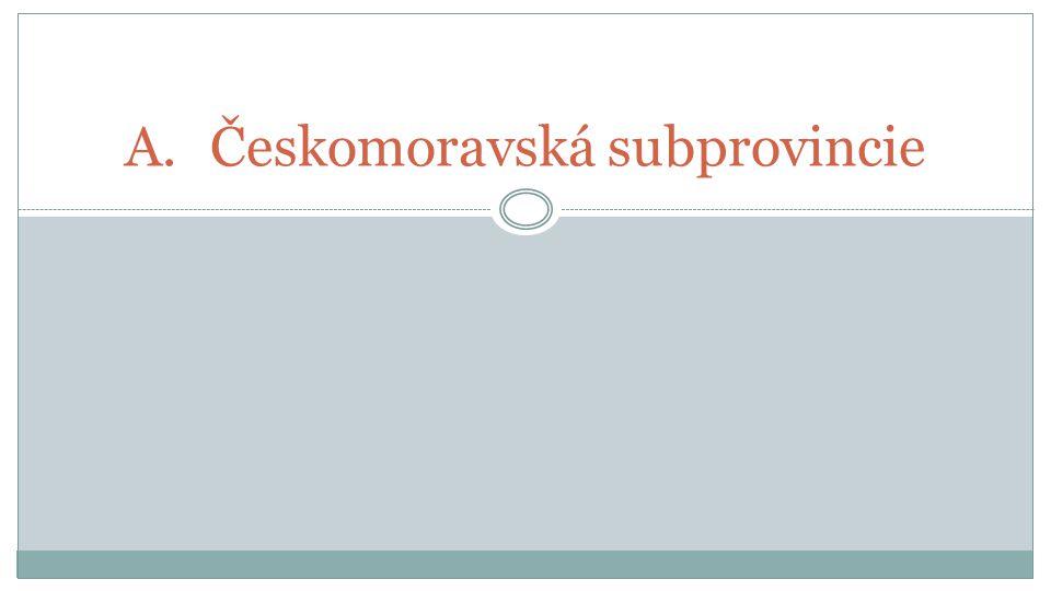 A.Českomoravská subprovincie