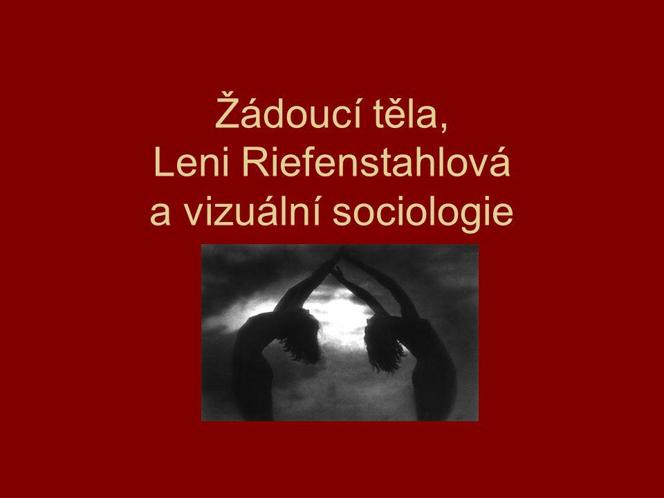 Žádoucí těla, Leni Riefenstahlová a vizuální sociologie.