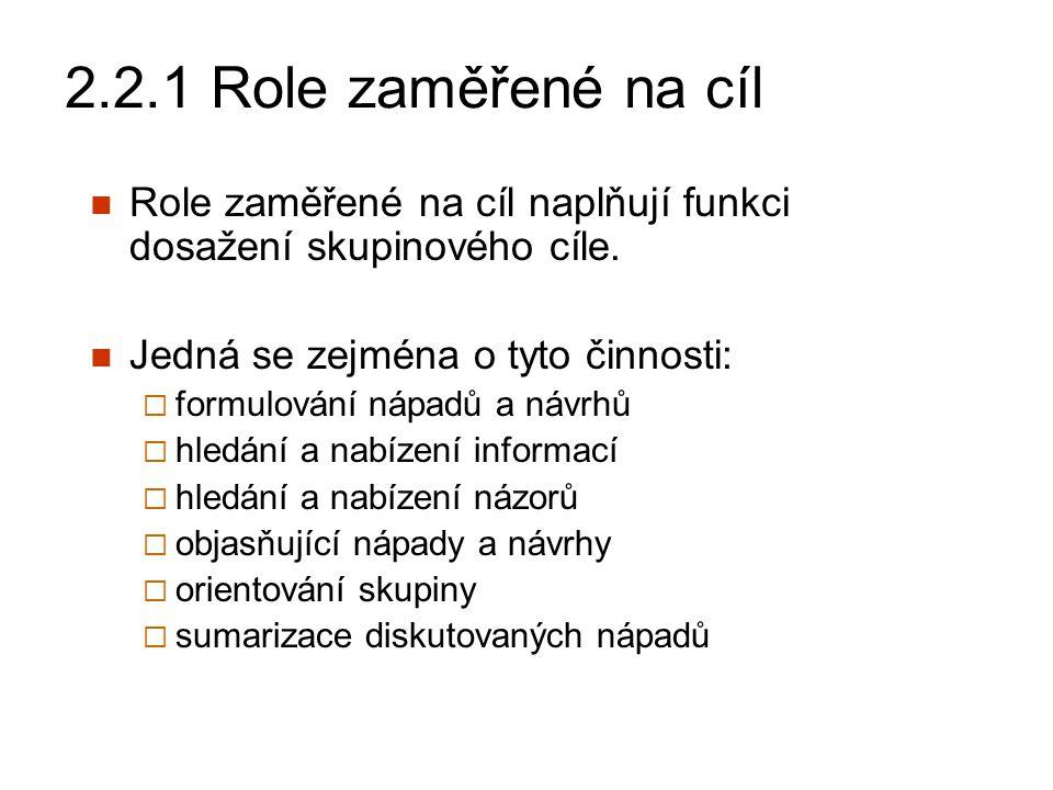 2.2.2 Role zaměřené na udržování skupiny Role zaměřené na udržování skupiny naplňují sociální funkce.