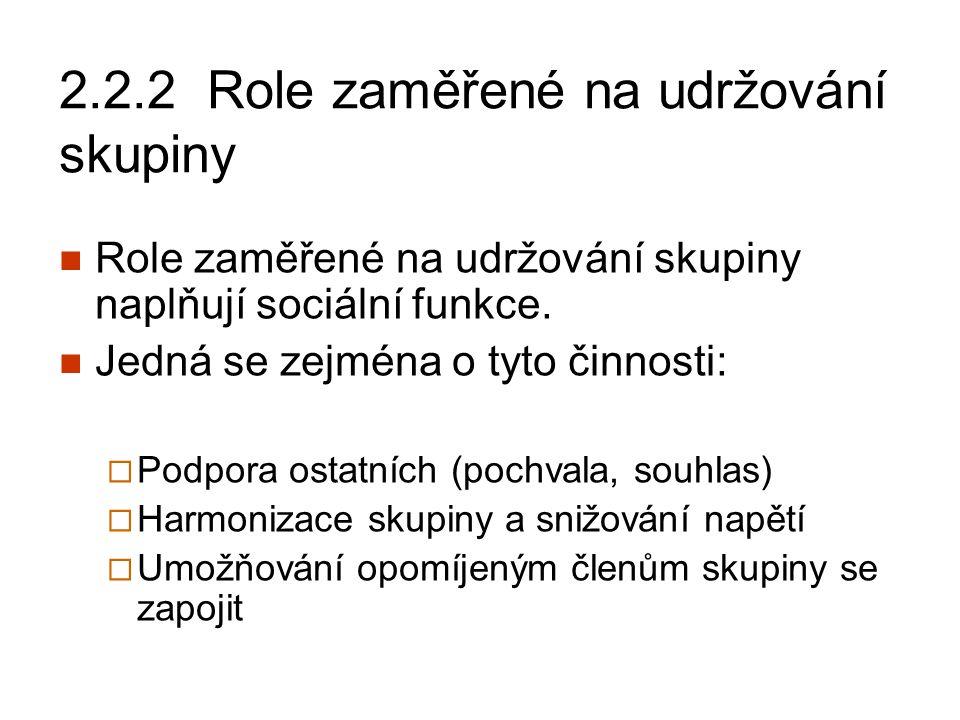 2.2.3 Sebestředné role Sebestředné role jsou většinou disfunkční.
