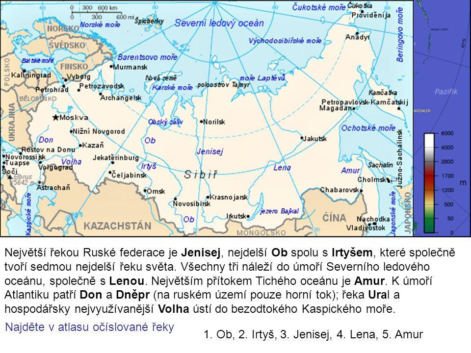 RUSKÉ VELETOKY Největší řekou Ruské federace je Jenisej, nejdelší Ob spolu s Irtyšem, které společně tvoří sedmou nejdelší řeku světa. Všechny tři nál