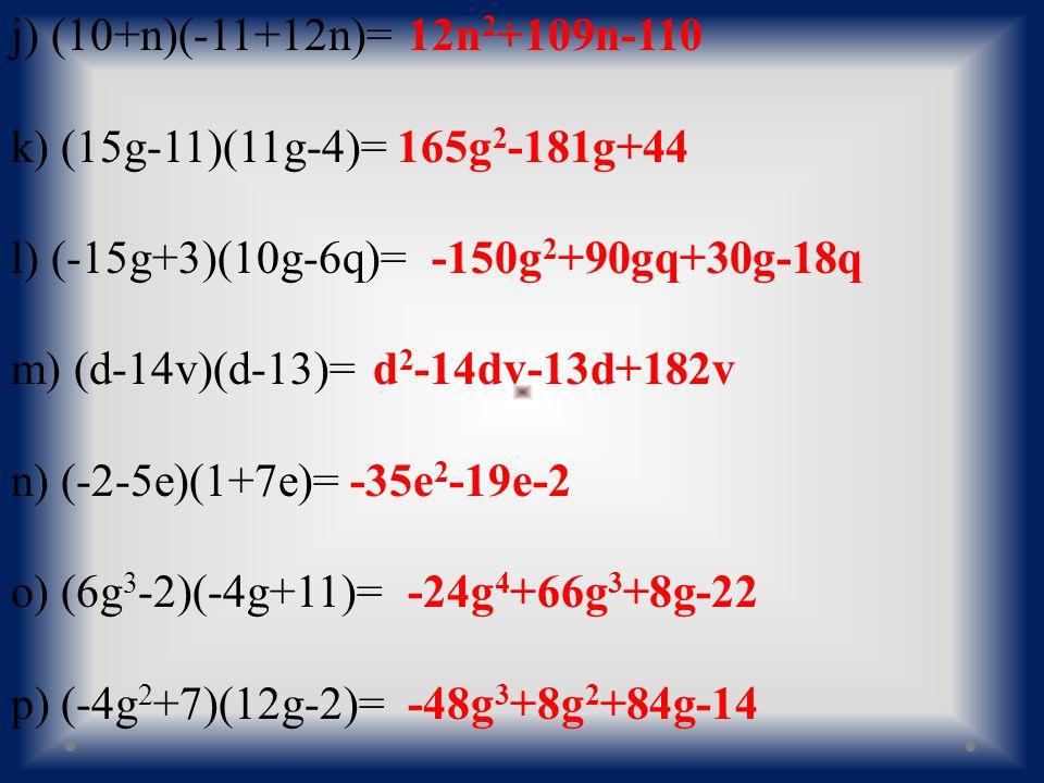 Krátké opáčko 1.(a+6)(a-3) 1. (a+6)(a-3) 2. (3w+7)(2w +5) 2.