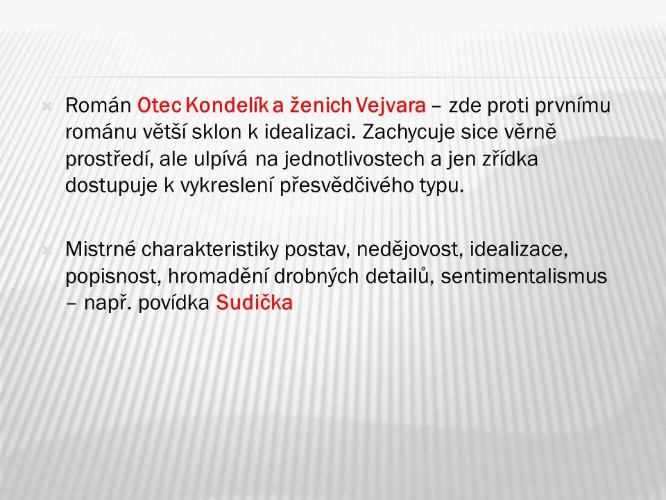  Román Otec Kondelík a ženich Vejvara – zde proti prvnímu románu větší sklon k idealizaci.