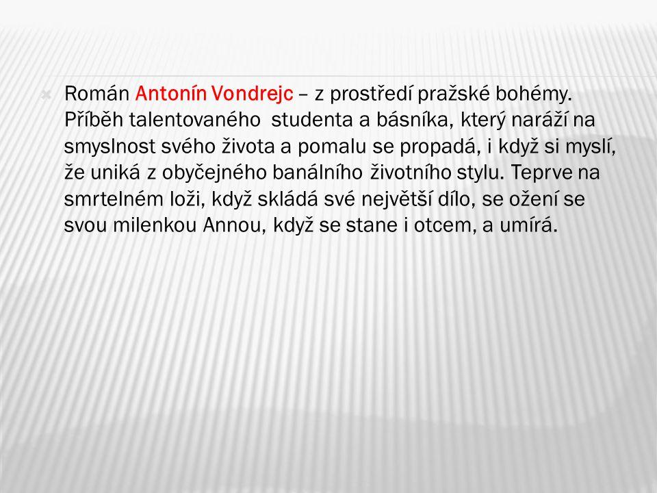  Román Antonín Vondrejc – z prostředí pražské bohémy.