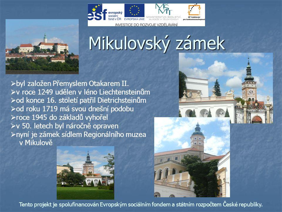 Památky v Mikulově Historické náměstí   centrum města   ve své dnešní podobě vzniklo v posledních desetiletích 16.