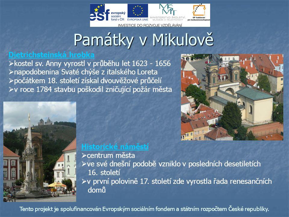 Památky v Mikulově Kozí hrádek   zabezpečoval ochranu města Svatý kopeček   363 m n.