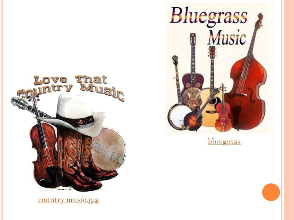 C OUNTRY, FOLK, BLUEGRASS country hudba – americký hudební styl, ovlivněné různými lidovými písněmi přistěhovalců folková hudba– písničkáři, stylizova