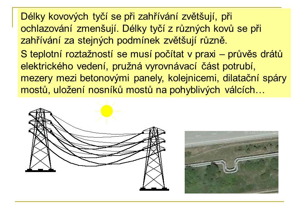 S teplotní roztažností se musí počítat v praxi – průvěs drátů elektrického vedení, pružná vyrovnávací část potrubí, mezery mezi betonovými panely, kol