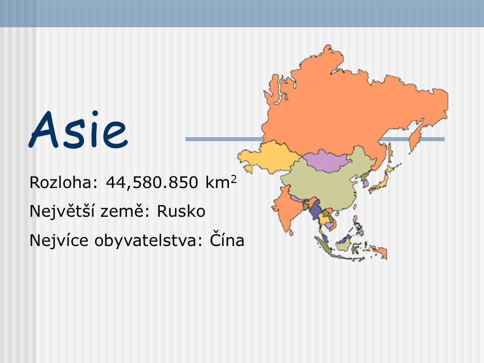 Asie Rozloha: 44,580.850 km 2 Největší země: Rusko Nejvíce obyvatelstva: Čína