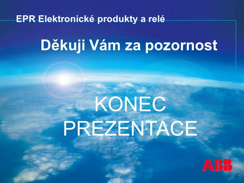 EPR Produktübersicht EPR Elektronické produkty a relé Děkuji Vám za pozornost KONEC PREZENTACE