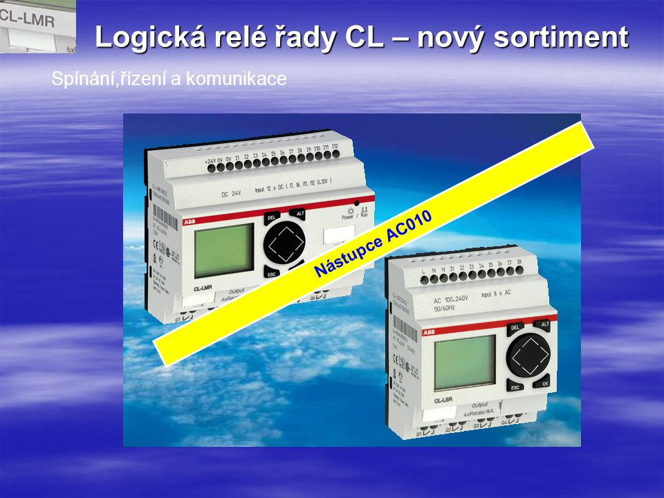 Logická relé řady CL-co obsahují h Funkce: Pomocné kontakty Časové spínače,denní,týdenní,...