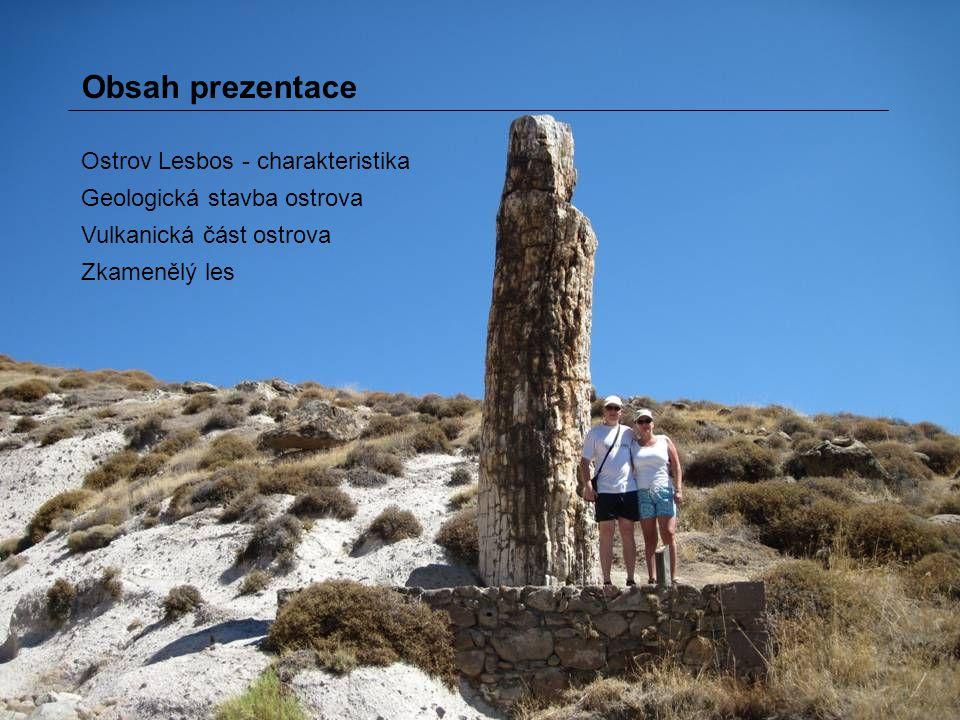 Obsah prezentace Ostrov Lesbos - charakteristika Geologická stavba ostrova Vulkanická část ostrova Zkamenělý les