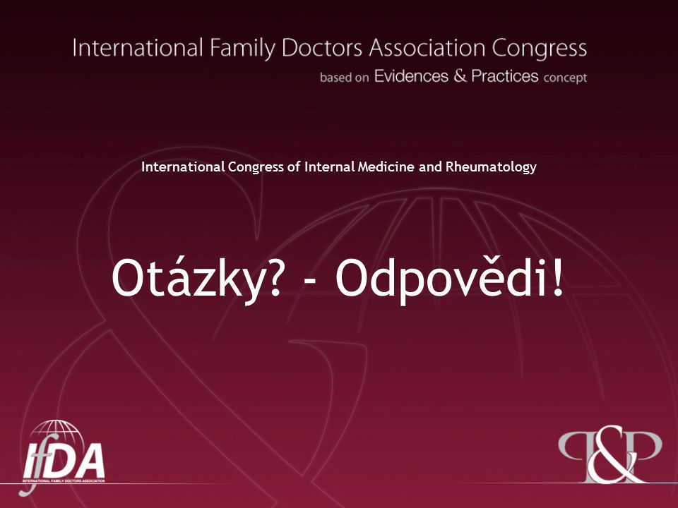 International Congress of Internal Medicine and Rheumatology Otázky? - Odpovědi!