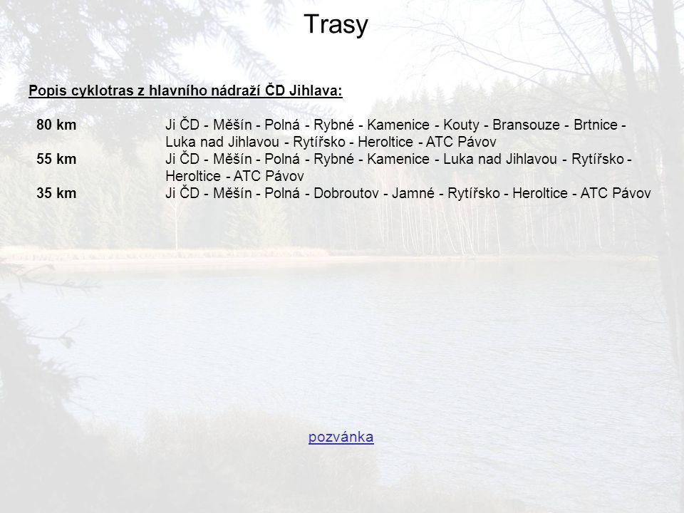 Informace Ubytování:V místě startu v ATC Pávov 40,- Kč (spací pytel nebo vlastní povlečení).