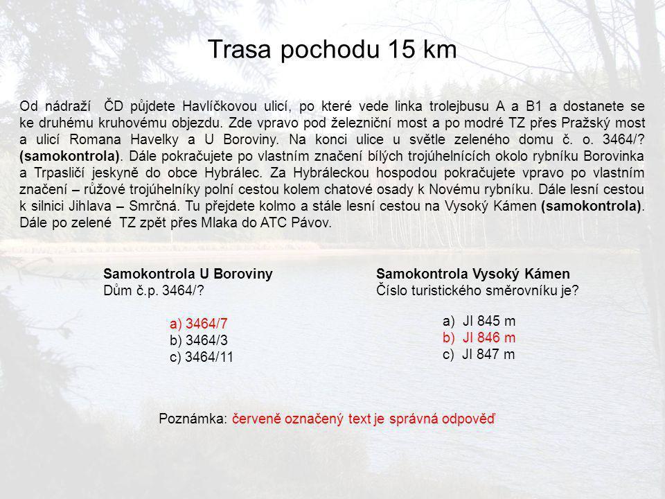 Trasa pochodu 15 km Od nádraží ČD půjdete Havlíčkovou ulicí, po které vede linka trolejbusu A a B1 a dostanete se ke druhému kruhovému objezdu. Zde vp