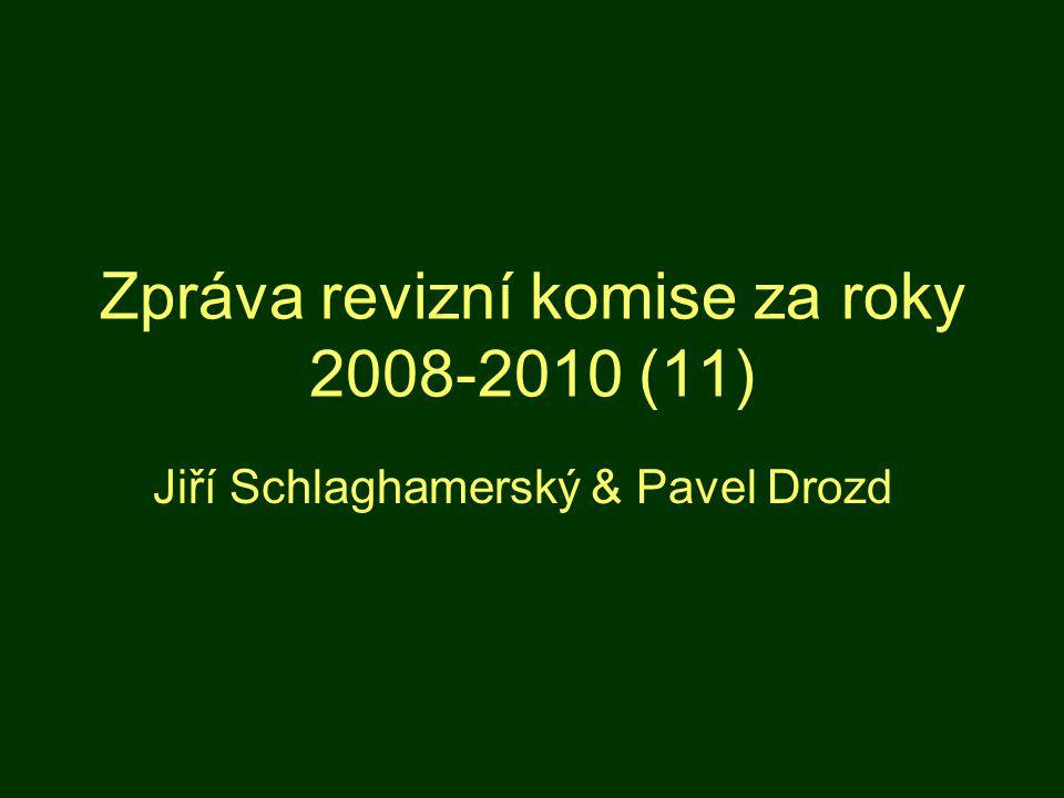 Zpráva revizní komise za roky 2008-2010 (11) Jiří Schlaghamerský & Pavel Drozd